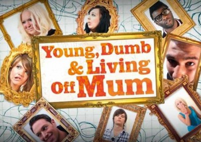 Young Dumb and Living off Mum